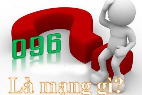 dau-096-la-cua-mang-nao-bi-quyet-chon-sim-dau-096-dep-1